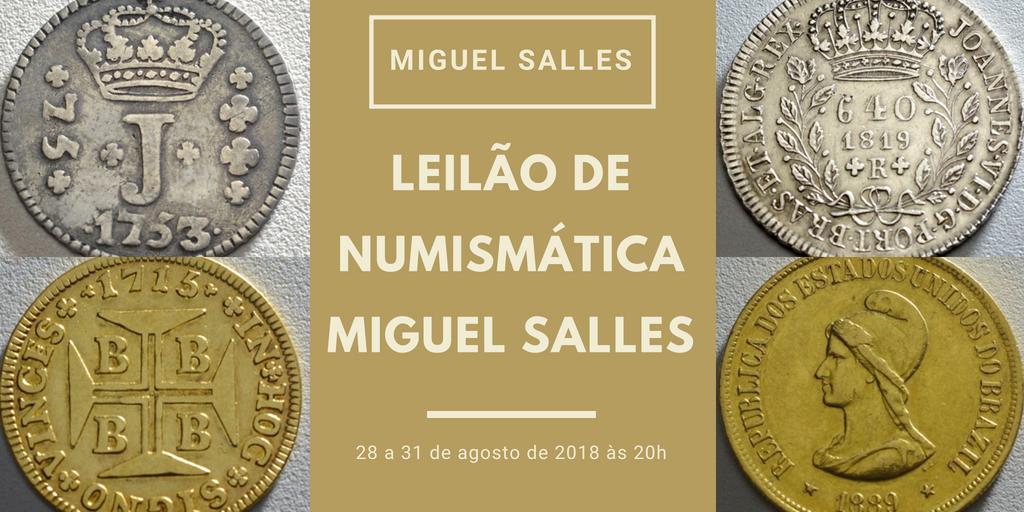 7007b04db1f Leilão de Numismática Miguel Salles com 900 lotes começa dia 28 de agosto  às 20h - Blog Leilões BR